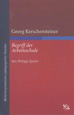 Georg Kerschensteiner Begriff der Arbeitsschule