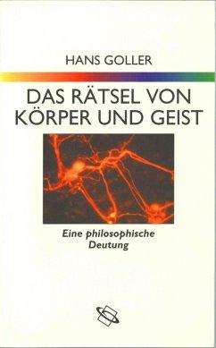 Das Rätsel von Körper und Geist (eBook, ePUB) - Goller, Hans