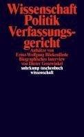 Wissenschaft, Politik, Verfassungsgericht (eBook, ePUB) - Böckenförde, Ernst-Wolfgang; Gosewinkel, Dieter