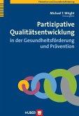 Partizipative Qualitätsentwicklung in der Gesundheitsförderung und Prävention (eBook, PDF)