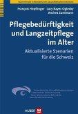 Pflegebedürftigkeit und Langzeitpflege im Alter (eBook, PDF)