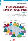Psychoanalytische Schulen im Gespräch Band 3 (eBook, PDF)