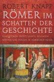 Römer im Schatten der Geschichte (eBook, ePUB)