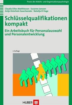 Schlüsselqualifikationen kompakt, 2. Auflage (eBook, PDF) - Eilles-Matthiessen, Claudia; Hage, Natalija El; Janssen, Susanne; Osterholz-Sauerlaender, Antje