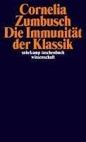 Die Immunität der Klassik (eBook, ePUB) - Zumbusch, Cornelia