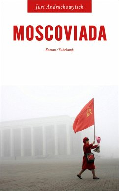 Moscoviada (eBook, ePUB) - Andruchowytsch, Juri