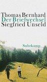 Der Briefwechsel Thomas Bernhard/Siegfried Unseld (eBook, ePUB)