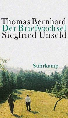 Der Briefwechsel Thomas Bernhard/Siegfried Unseld (eBook, ePUB) - Bernhard, Thomas; Unseld, Siegfried