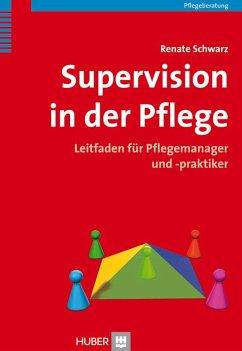 Supervision in der Pflege (eBook, PDF) - Schwarz, Renate