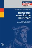 Habsburgs europäische Herrschaft (eBook, ePUB)