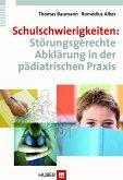 Schulschwierigkeiten: Störungsgerechte Abklärung in der pädiatrischen Praxis (eBook, PDF)