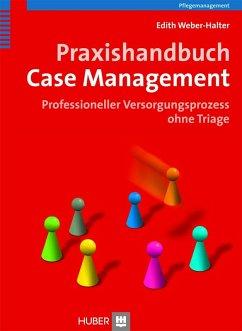Praxishandbuch Case Management (eBook, PDF) - Weber-Halter, Edith