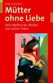 Mütter ohne Liebe (eBook, PDF)