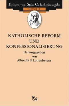 Quellen zur Katholischen Reform und Konfessionalisierung (eBook, PDF)
