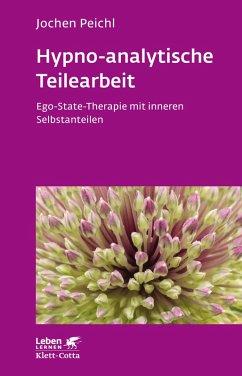 Hypno-analytische Teilearbeit (eBook, ePUB) - Peichl, Jürgen