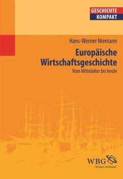 Europäische Wirtschaftsgeschichte (eBook, ePUB) - Niemann, Hans-Werner
