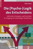 Die (Psycho-)Logik des Entscheidens (eBook, PDF)