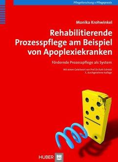 Rehabilitierende Prozesspflege am Beispiel von Apoplexiekranken, 3. Auflage (eBook, PDF) - Krohwinkel, Monika