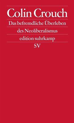 Über das befremdliche Überleben des Neoliberalismus (eBook, ePUB) - Crouch, Colin