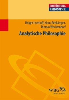 Einführung in die Analytische Philosophie (eBook, PDF) - Wachtendorf, Thomas; Rehkämper, Klaus; Leerhoff, Holger