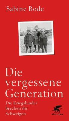 Die vergessene Generation (eBook, ePUB) - Bode, Sabine
