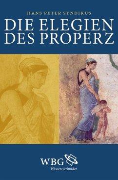 Die Elegien des Properz (eBook, PDF) - Syndikus, Hans Peter