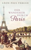 Der Wanderer durch Paris (eBook, ePUB)