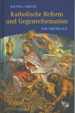 Katholische Reform und Gegenreformation (eBook, ePUB) - Weiß, Dieter J.