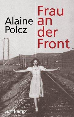 Frau an der Front (eBook, ePUB) - Polcz, Alaine