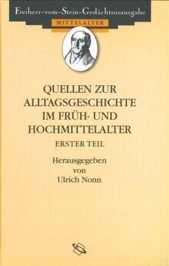 Quellen zum Alltag im Früh- und Hochmittelalter I (eBook, PDF)