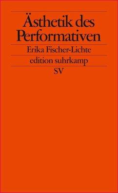 Ästhetik des Performativen (eBook, ePUB) - Fischer-Lichte, Erika