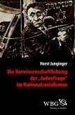"""Die Verwissenschaftlichung der """"Judenfrage"""" im Nationalsozialismus (eBook, PDF)"""