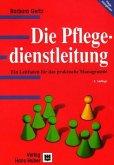 Die Pflegedienstleitung. Ein Leitfaden für das praktische Management. (eBook, PDF)