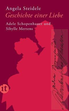Geschichte einer Liebe: Adele Schopenhauer und Sibylle Mertens (eBook, ePUB) - Steidele, Angela