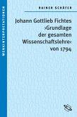 Johann Gottlieb Fichtes 'Grundlage der gesamten Wissenschaftslehre von 1794' (eBook, ePUB)