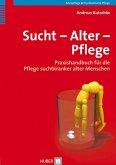 Sucht - Alter - Pflege (eBook, PDF)