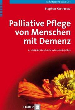 Palliative Pflege von Menschen mit Demenz (eBook, PDF) - Kostrzewa, Stephan