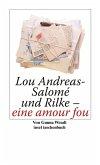 Lou Andreas-Salomé und Rilke - eine amour fou (eBook, ePUB)
