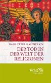 Der Tod in der Welt der Religionen (eBook, ePUB)