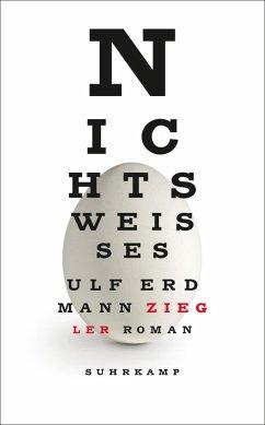 Nichts Weißes (eBook, ePUB) - Ziegler, Ulf Erdmann