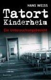 Tatort Kinderheim (eBook, ePUB)