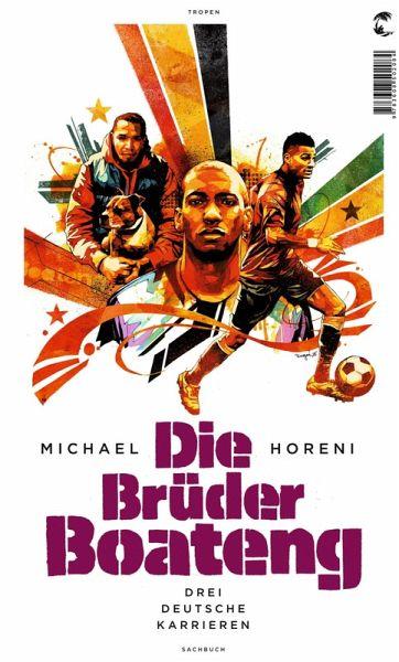 Die Brüder Boateng (eBook, ePUB) - Horeni, Michael