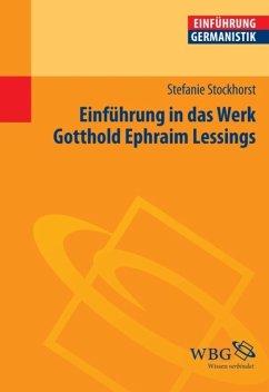 Einführung in das Werk Gotthold Ephraim Lessings (eBook, PDF) - Stockhorst, Stefanie