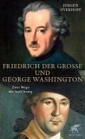Friedrich der Große und George Washington (eBook, ePUB) - Overhoff, Jürgen