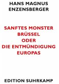 Sanftes Monster Brüssel oder Die Entmündigung Europas (eBook, ePUB)