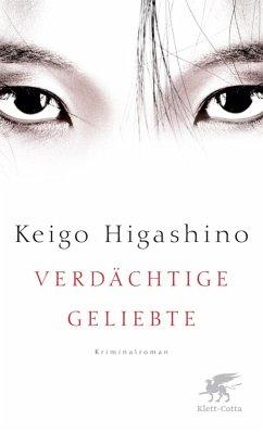 Verdächtige Geliebte (eBook, ePUB) - Higashino, Keigo