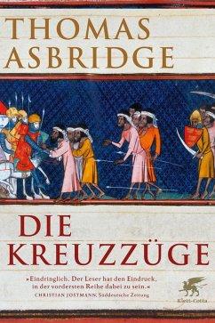 Die Kreuzzüge (eBook, ePUB) - Asbridge, Thomas