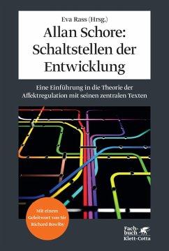 Allan Schore: Schaltstellen der Entwicklung (eBook, ePUB) - Rass, Eva