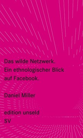 Das wilde Netzwerk (eBook, ePUB) - Miller, Daniel