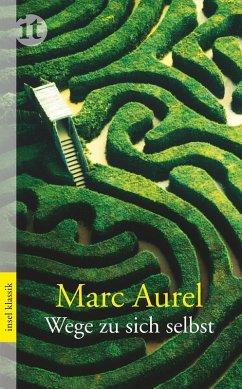 Wege zu sich selbst (eBook, ePUB) - Aurel, Marc; Marc Aurel
